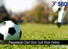 Penjelasan Dari Voor Judi Bola Online