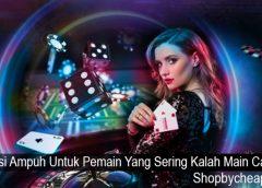 Solusi Ampuh Untuk Pemain Yang Sering Kalah Main Casino
